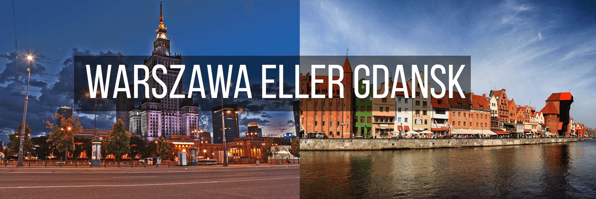 Warszawa eller Gdansk